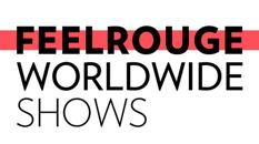 FeelRouge Worldwide Shows